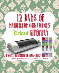 12 Days of Handmade Ornaments Cricut Giveaway
