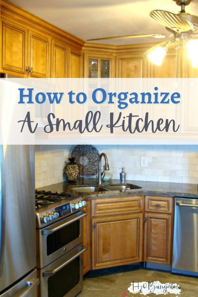view of kitchen with text How to Organize a Small Kitchen