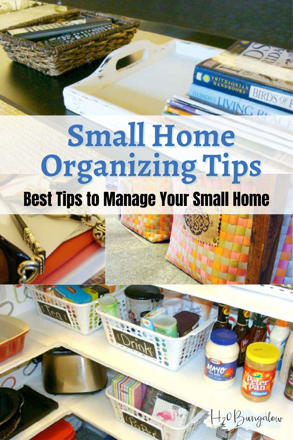 image collage with text Small Home Organizing Tips, Best Tips to Manage Your Small Home