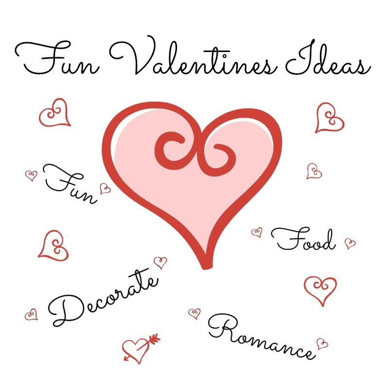 Fun Valentines Ideas Fun Food Romance Decorate