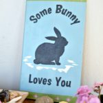 Some Bunny Loves You Easter Sign With Template