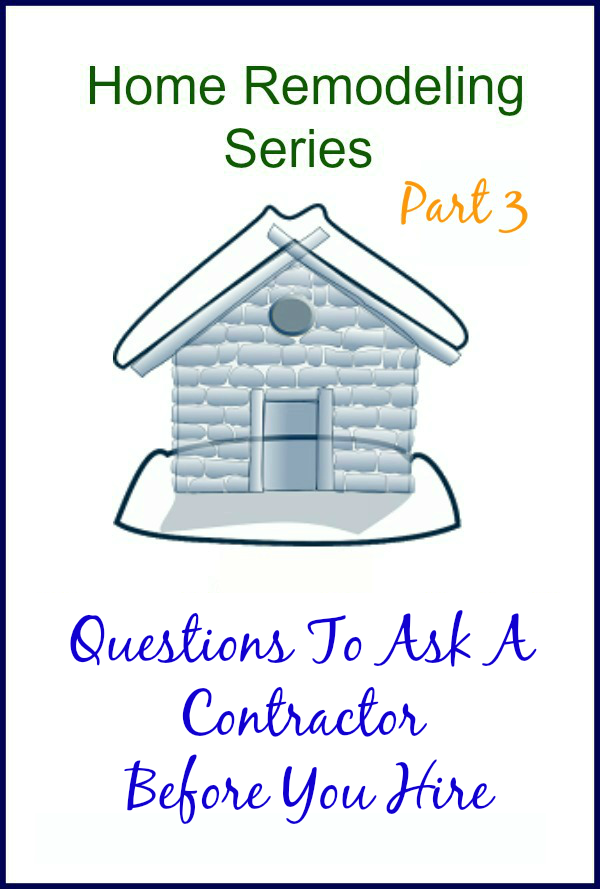 Questions-To-Ask-A-Contractor-Before-You-Hire-Part-3-Of-The-Expert-Advice-Series-H2OBungalow-Remodeling-Renovating 1