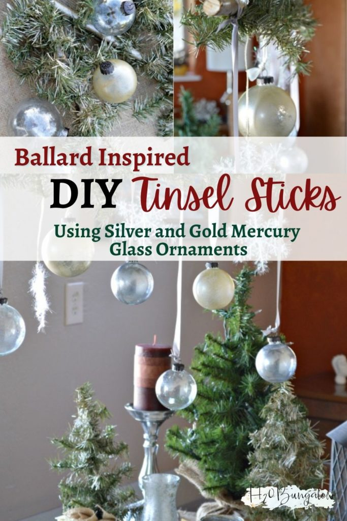 image collage of Ballard inspired tinsel sticks with text Ballard Inspired DIY Tinsel Sticks using silver and gold mercury glass ornaments