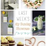 DIY Sunday Showcase and Weekly Wrap Up {April 4}