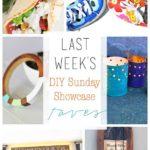 DIY Sunday Showcase  and Weekly Wrap Up 7.4