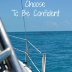 I Choose To Be Confident