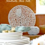 3 Tips For Using Neutrals For Fall Decor