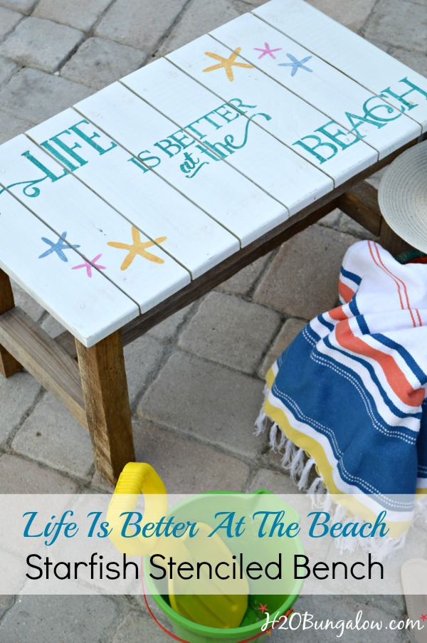 DIY Starfish stenciled bench with saying Life Is Better At The Beach simple Tutorial H2OBungalow