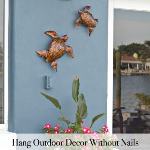 How To Hang Outdoor Wall Decor Without Nails - H2OBungalow