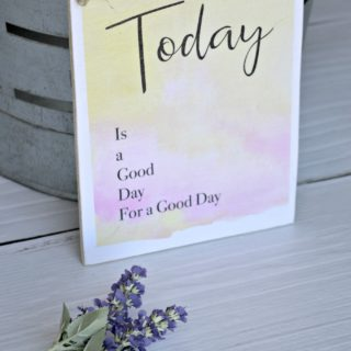 Tutorial to make a DIY hanging wood plaque with inspirational saying Today is a Good Day For a Good Day includes a free downloadable graphic printable.