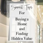Smart Tips For Buying A Home and Finding Hidden Value