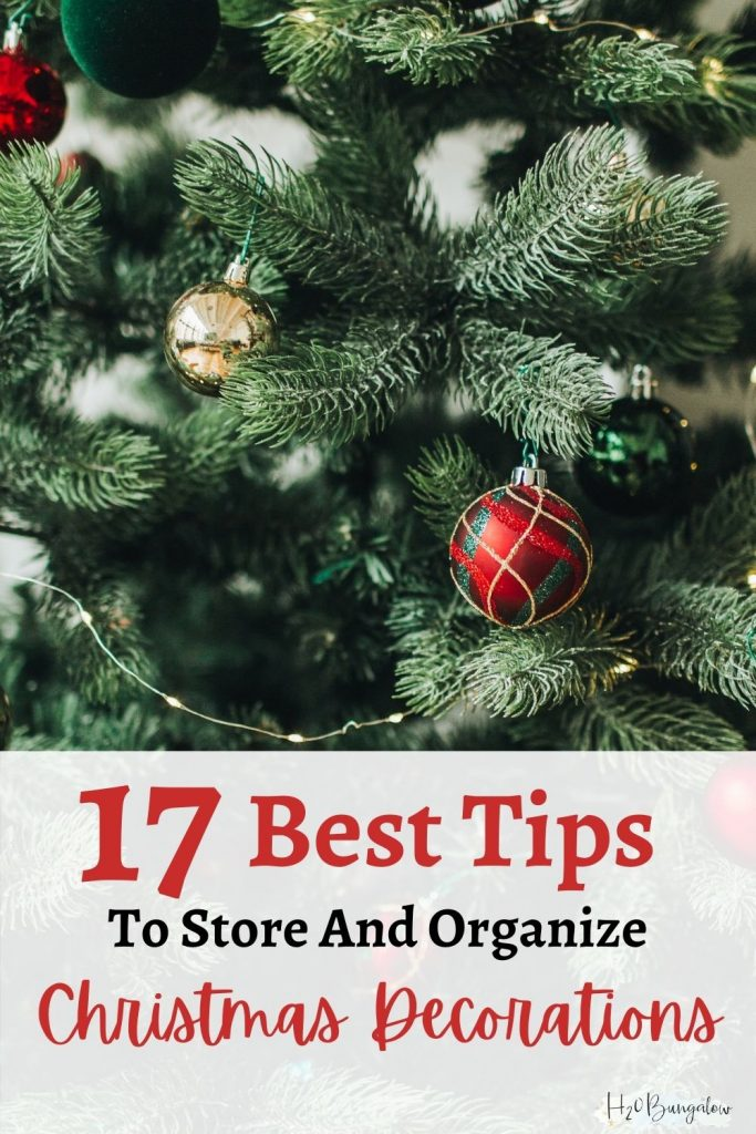 image of Christmas tree branches with Red and green and gold ornaments with text 17 Best Tips to Store and Organize Christmas Decorations