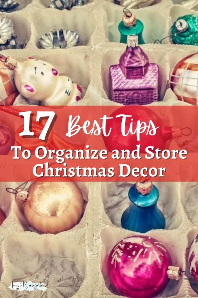 vintage colorful ornaments in an egg carton with text 17 Best Tips to Organize and Store Christmas Decor