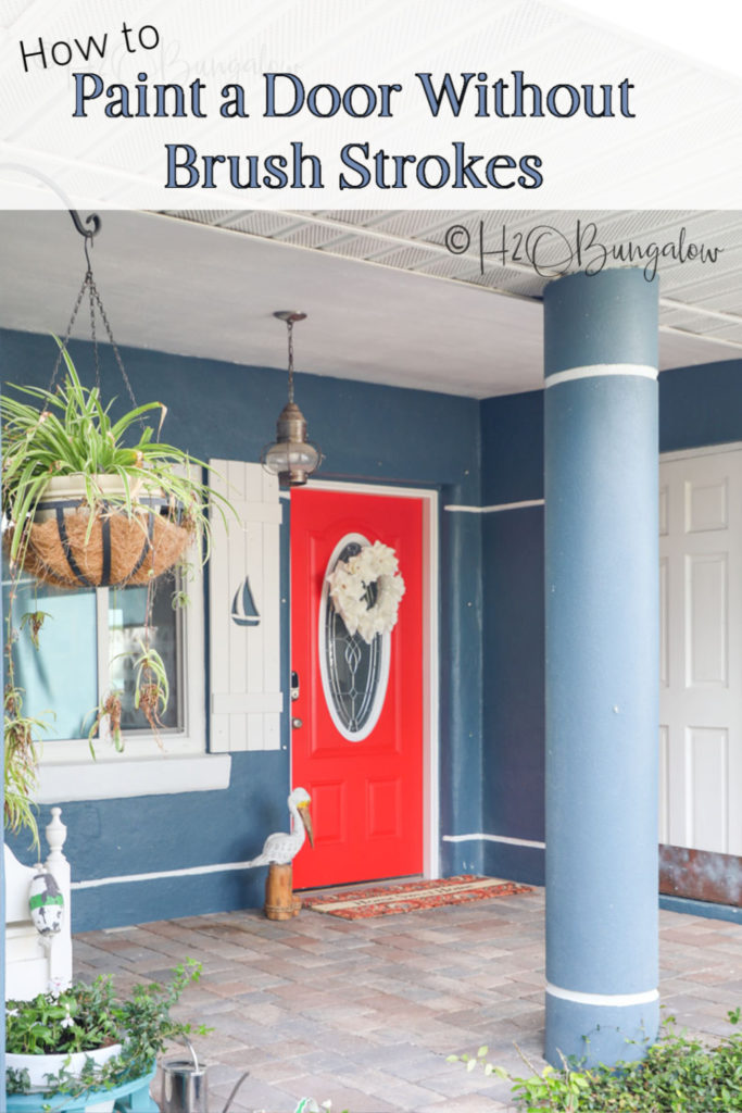 How to paint a front door without brush strokes or removing it from the hinges Yes! you can get a perfect finish by hand. Find useful tips on how to choose a front door color in this post too. #paintingtips #frontdoorpaint #h2obungalow